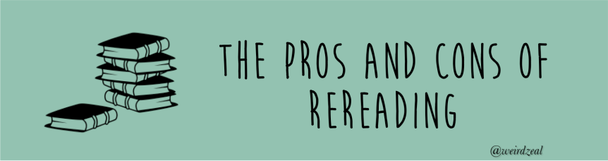 The pros and cons of rereading; aka, I need anintervention