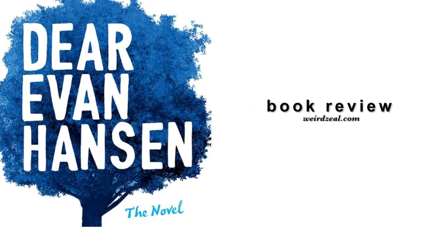 ARC Review: Dear Evan Hansen: the Novel | this is going to be an amazing book, and here's why
