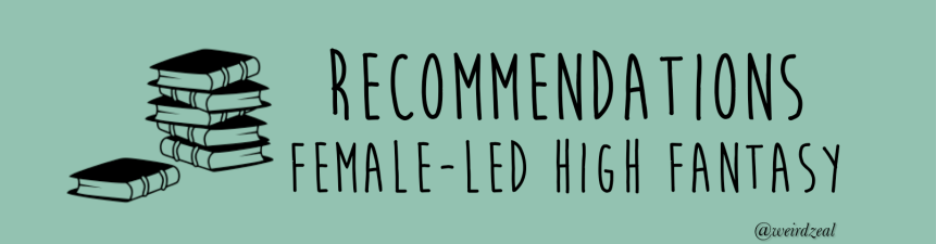 Recommendations: female-led high fantasy