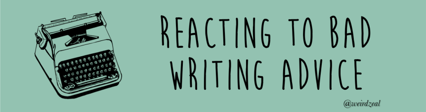 Reacting to bad writing advice (aka, fight me Jonathan Franzen)