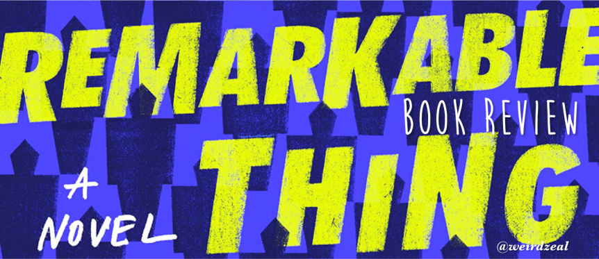 Review: An Absolutely Remarkable Thing by Hank Green | the title says itall