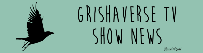 A Grishaverse TV show?? My questions, worries, and hopes