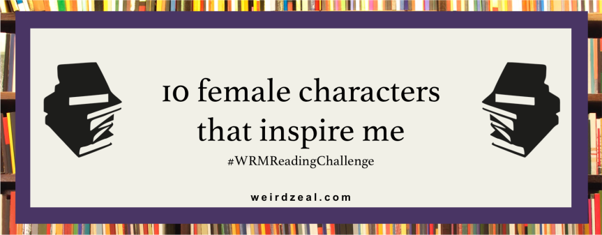 10 female characters that inspire me | #WHMReadingChallenge