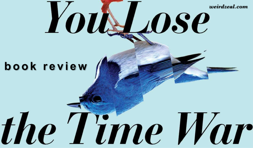 ARC Review: This Is How You Lose the Time War by Amal El-Mohtar & Max Gladstone | a love story through time and space