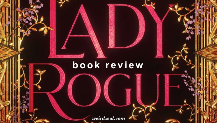 ARC Review: The Lady Rogue by Jenn Bennett | a historical adventure that's more history than adventure