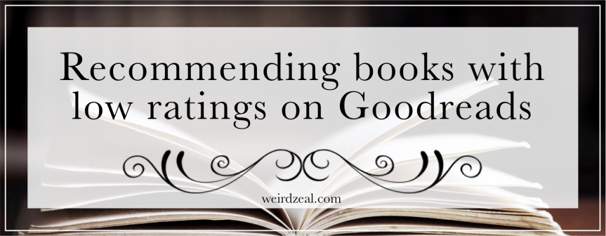 Recommending books with low ratings onGoodreads