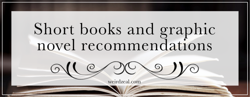 Short books and graphic novel recommendations so you can hit those Goodreadsgoals