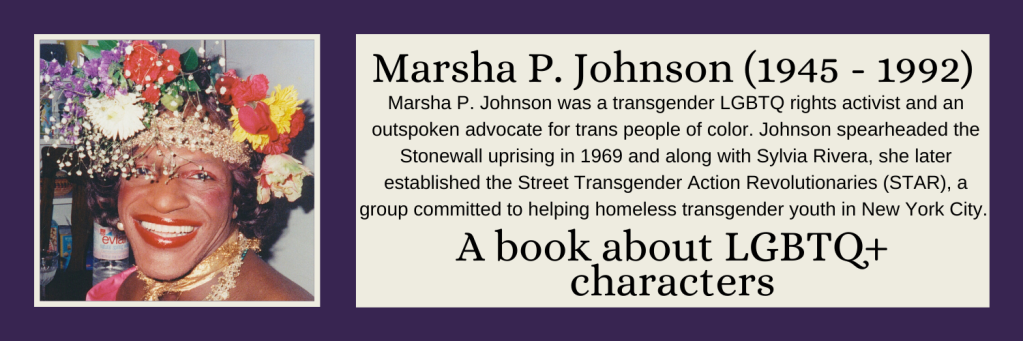 Marsha P. Johnson - A book about LGBTQ+ characters