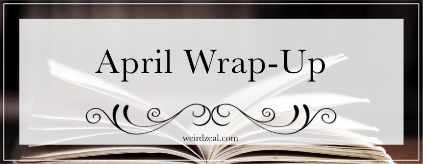 April Wrap-Up | clinging to books during a pandemic