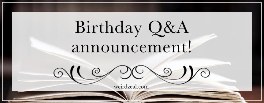 Birthday Q&A announcement!