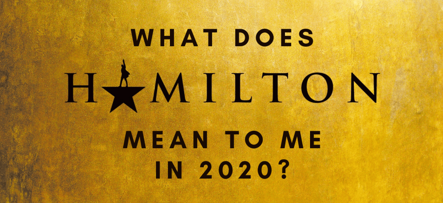 What does Hamilton mean to me in 2020?