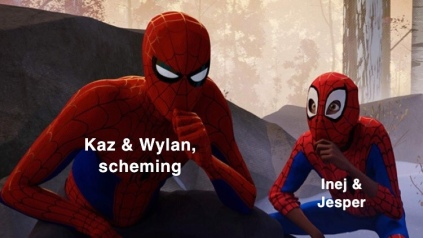 "meme from Into the Spider-verse: Peter Parker thinking with the text ""Kaz & Wylan, scheming"" over him, with Miles Morales watching and copying his pose with the text ""Inej & Jesper"" over him"