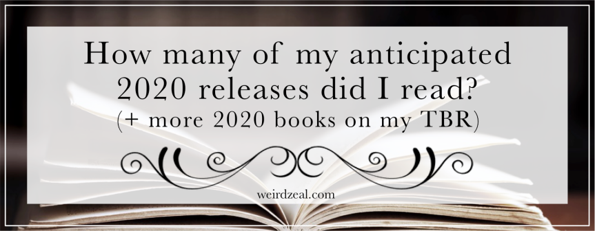 How many of my anticipated 2020 releases did I read? (+ more 2020 books on my TBR)